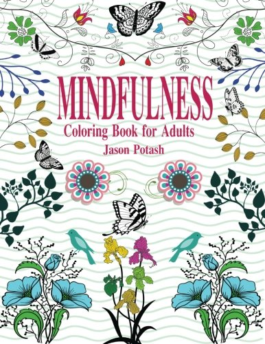 Mindfulness Coloring Book For Adults (The Stress Relieving Adult Coloring Pages) ebook
