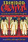 Trinidad Carnival: The Cultural Politics of a Transnational Festival