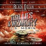 Tech, Lies, and Wizardry: A Space Opera Fantasy Short Story (Black Ocean, Book 0) | J. S. Morin