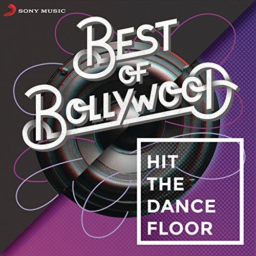 Best of Bollywood: Hit The Dan...