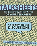 52 Discussions to Confirm the Faith of Your Teenagers, David Lynn and Rick Davis, 0310668735