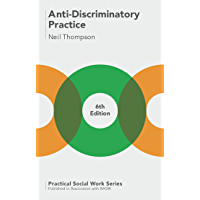 Anti-Discriminatory Practice: Equality, Diversity and Social Justice (Practical Social Work Series)