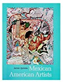 img - for Mexican American Artists (The John Fielding and Lois Lasater Maher Series, No. 2) book / textbook / text book