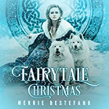 Fairytale Christmas: The Fair Folk Saga, Book 1 Audiobook by Merrie Destefano Narrated by Sally Hanan