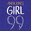 Girl 99 Audiobook by Andy Jones Narrated by James Langton