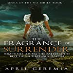 The Fragrance of Surrender: Souls of the Sea Book 1 | April Geremia