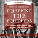 Equipping the Equippers Audiobook by Dr. Jonathan Welton Narrated by Dr. Jonathan Welton