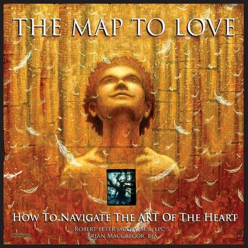 The Map To Love: How To Navigate The Art Of The Heart pdf
