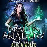 Dragon Shadow   Alicia Wolfe