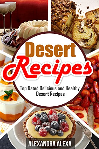 Download desert recipes enjoy top rated delicious healthy desert download desert recipes enjoy top rated delicious healthy desert recipes book 4 of 50 book pdf audio idsgn006g forumfinder Choice Image