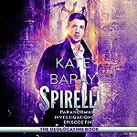 Spirelli Paranormal Investigations: Episode 5 | Kate Baray