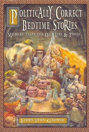 Politically Correct Bedtime Stories (The Politically Correct Storybook Book 1)