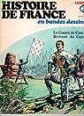 HISTOIRE DE FRANCE EN BANDES DESSINEES LAROUSSE [No 8] du 31/12/2099 - LA GUERRE DE CENT ANS - BERTRAND DU GUESCLIN. par Bastian