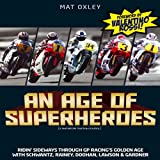 Age of Superheroes, Mat Oxley, 1844255832