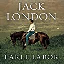 Jack London: An American Life Audiobook by Earle Labor Narrated by Michael Prichard