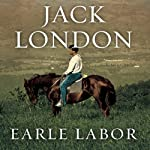 Jack London: An American Life | Earle Labor
