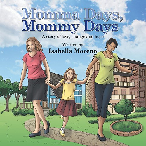 Momma Days, Mommy Days: A Story of Love, Change and Hope