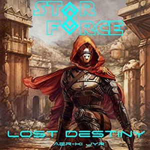 Star Force: Lost Destiny Audiobook