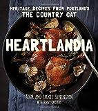 Heartlandia: Heritage Recipes from Portland s The Country Cat