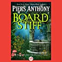 Board Stiff Audiobook by Piers Anthony Narrated by Matthew Josdal