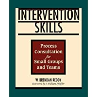 Intervention Skills Small Groups Teams: Process Consultation for Small Groups and Teams