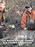 10. Late Season Whitetail Hunting With Flintlock Muzzleloader