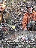 Late Season Whitetail Hunting With Flintlock Muzzleloader