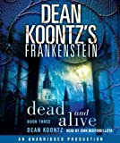 Dean Koontz's Frankenstein: Dead and Alive: A Novel
