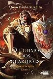 O Último dos Guardiões. Insurreição