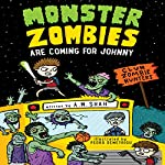 Monster Zombies Are Coming for Johnny: Club Zombie Hunters | A.M. Shah
