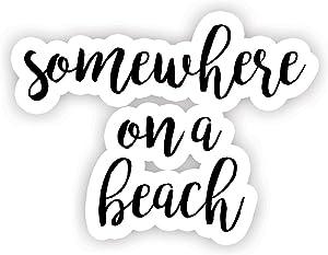 "Somewhere On A Beach - Inspirational Quote Stickers - 2.5"" Vinyl Decal - Laptop, Decor, Window Vinyl Decal Sticker"
