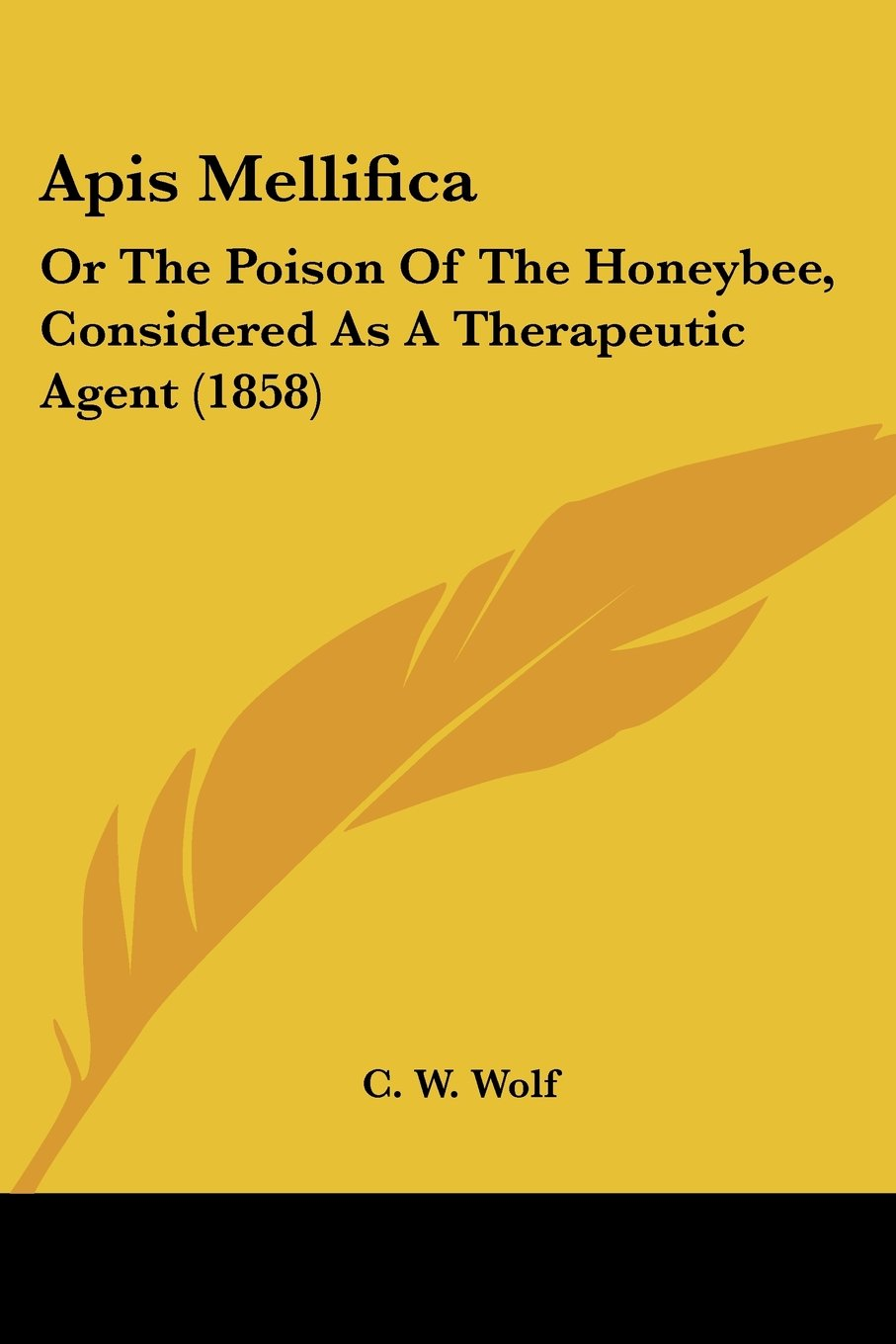 Apis Mellifica: Or The Poison Of The Honeybee, Considered As A Therapeutic Agent (1858) pdf epub