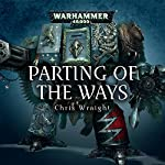 Parting of the Ways: Warhammer 40,000 | Chris Wraight