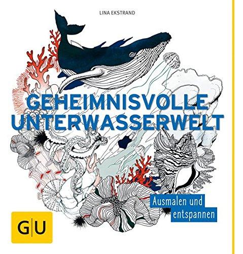 Geheimnisvolle Unterwasserwelt: Ausmalen und entspannen (GU Kreativ Spezial)