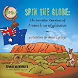 Dreamtime in Alice Springs (Spin the Globe: The Incredible Adventures of Frederick von Wigglebottom)