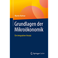 Grundlagen der Mikroökonomik: Ein integrativer Ansatz (German Edition) book cover