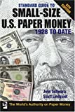 Standard Guide to Small Size U. S. Paper Money 1928 to Date