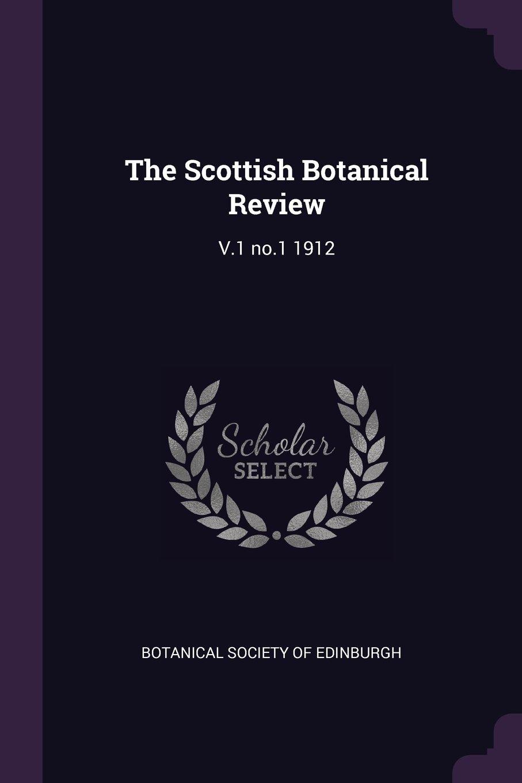 The Scottish Botanical Review: V.1 no.1 1912 PDF ePub ebook