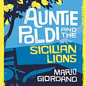 Auntie Poldi and the Sicilian Lions Audiobook