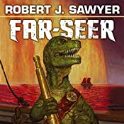 Far-Seer: The Quintaglio Ascension, Book 1 | Robert. J. Sawyer