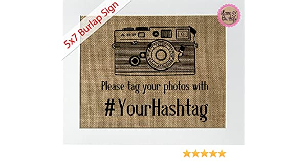 5x7 UNFRAMED Please Tag Your Photos With #HASHTAG//Burlap Print Sign//Rustic Country Shabby Chic Vintage Wedding /& Party Decor Sign