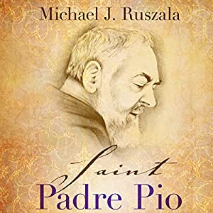 Saint Padre Pio: In the Footsteps of Saint Francis Audiobook