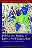 Politics and Society in Japan's Meiji Restoration: A Brief History with Documents (Bedford Cultural Editions)