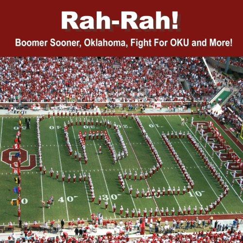 Rah-Rah! Boomer Sooner, Oklahoma, Fight for O.K.U. and More!