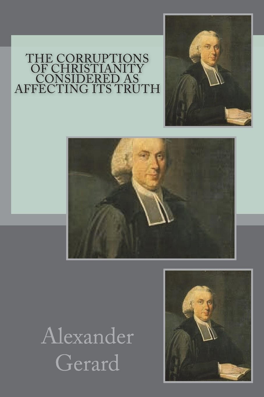 The corruptions of Christianity considered as affecting its truth ebook