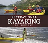 Search : Recreational Kayaking: The Ultimate Guide (Heliconia) Comprehensive Instructional Handbook Covers Equipment, Strokes, Paddling Techniques, Capsize Recovery, Kayak Safety, Paddler's First Aid, & More