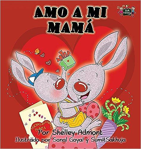 Amo a Mi Mama: I Love My Mom (Spanish Edition) (Spanish