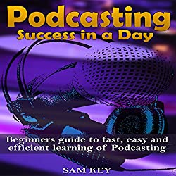 Podcasting: Success in a Day