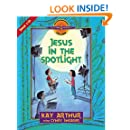 Jesus in the Spotlight: John, Chapters 1-10 (Bible Study Series)