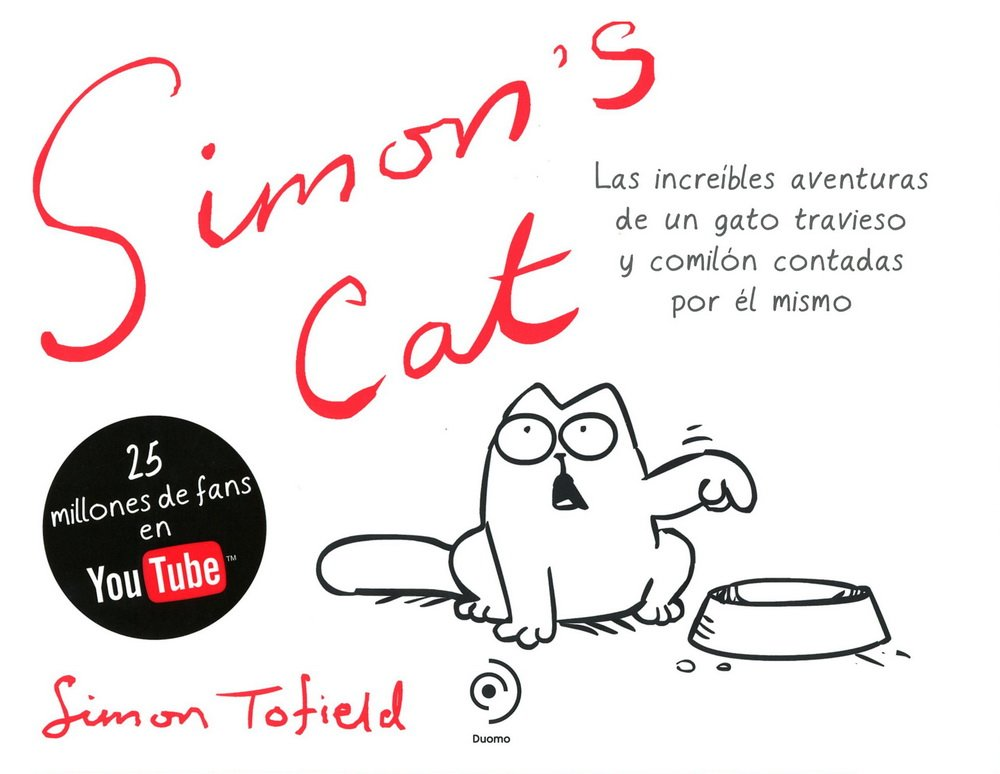 Simon'S Cat (Ilustrado (Duomo)) Tapa dura – 26 oct 2009 Simon Tofield Duomo ediciones 8492723122 Comic book & cartoon art